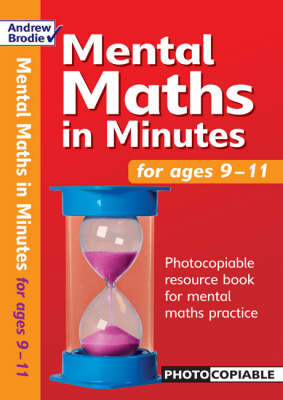 Mental Maths in Minutes for Ages 9-11: Photocopiable Resources Book for Mental Maths Practice - Mental Maths in Minutes (Paperback)