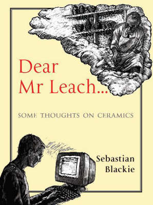 Dear Mr Leach: Some Thoughts on Ceramics Today (Paperback)