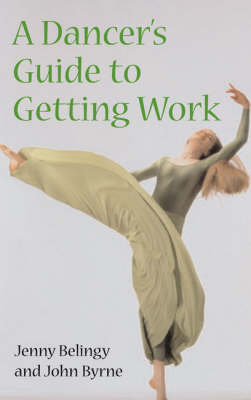 A Dancer's Guide to Getting Work (Paperback)