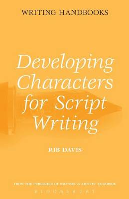 Developing Characters for Script Writing - Writing Handbooks (Paperback)