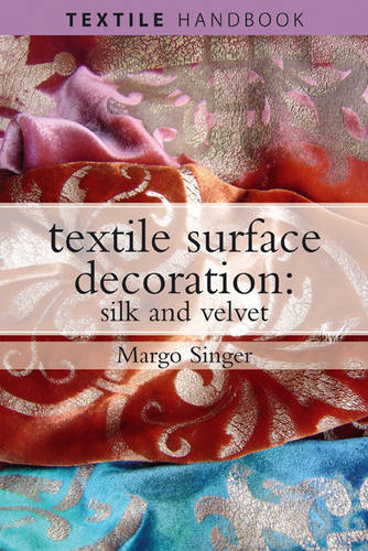 Textile Surface Decoration: Silk and Velvet (Paperback)