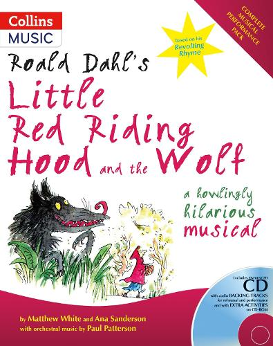 Roald Dahl's Little Red Riding Hood and the Wolf: A Howling Hilarious Musical - Collins Musicals