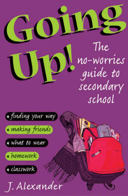 Going Up!: The No-worries Guide to Secondary School (Paperback)