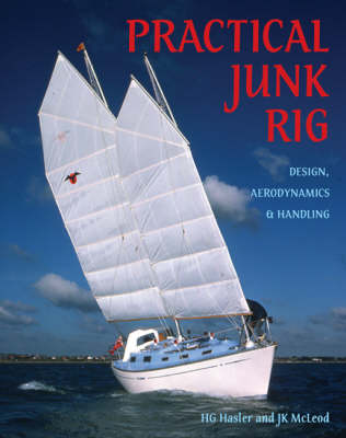 Practical Junk Rig: Design, Aerodynamics and Handling (Paperback)