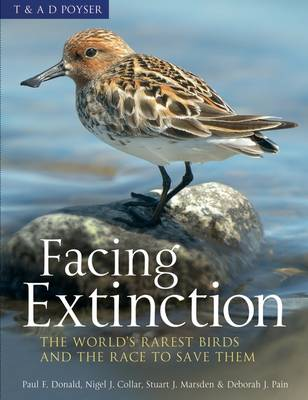 Facing Extinction: The World's Rarest Birds and the Race to Save Them (Hardback)