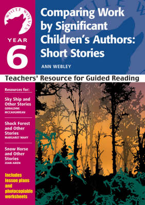 Year 6: Comparing Work by Significant Children's Authors: Teachers' Resource: Short Stories - White Wolves: Comparing Work (Paperback)