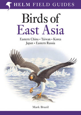 Birds of East Asia - Helm Field Guides (Paperback)
