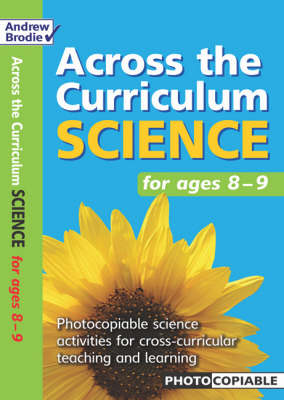 Science for Ages 8-9: Photcopiable Science Activities for Cross-curricular Teaching and Learning - Across the Curriculum : Science (Paperback)