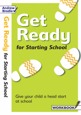 Get Ready for Starting School: Workbook: Give Your Child a Head Start at School - Get Ready (Paperback)