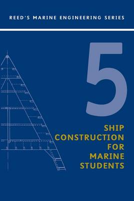Ree: Ship Construction for Marine Students - Reed's Marine Engineering v.5 (Paperback)