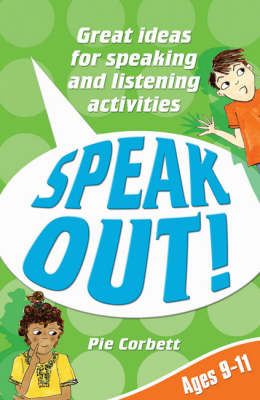 Speak Out! Ages 9-11: Great Ideas for Speaking and Listening Activities - Speak Out (Paperback)