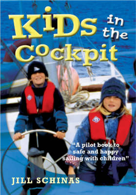 Kids in the Cockpit: A Pilot Book to Safe and Happy Sailing with Children (Paperback)
