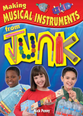 Making Musical Instruments from Junk (Paperback)
