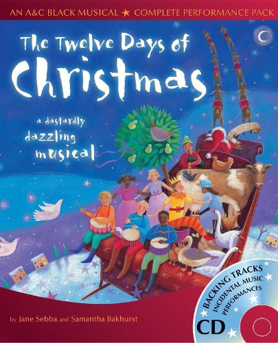 The Twelve Days of Christmas: A Dastardly Dazzling Musical - Collins Musicals