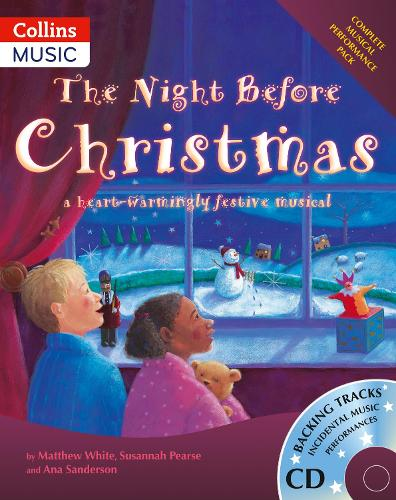 The Night Before Christmas: A Heartwarmingly Festive Musical - Collins Musicals