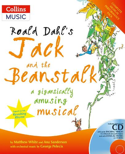 Roald Dahl's Jack and the Beanstalk: A Gigantically Amusing Musical - Collins Musicals