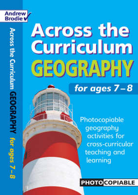 Geography for Ages 7-8: Photocopiable Geography Activities for Cross-curricular Teaching and Learning - Across the Curriculum: Geography (Paperback)