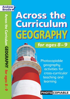 Geography for Ages 8-9: Photocopiable Geography Activities for Cross-curricular Teaching and Learning - Across the Curriculum: Geography (Paperback)