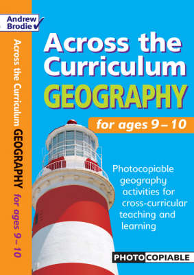 Geography for Ages 9-10: Photocopiable Geography Activities for Cross-curricular Teaching and Learning - Across the Curriculum: Geography (Paperback)