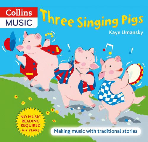 Three Singing Pigs: Making Music with Traditional Stories - The Threes (Paperback)