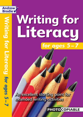 Writing for Literacy for Ages 5-7: An Excellent Starting Point for Extended Writing Activities - Writing for Literacy (Paperback)