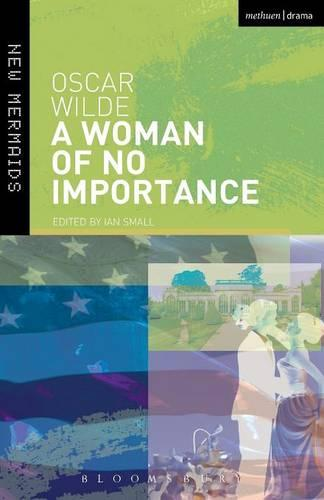 A Woman of No Importance - New Mermaids (Paperback)