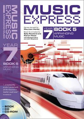 Music Express Year 7 Book 5: Arranging Music (Book + CD + CD-ROM) - Music Express