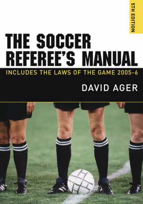 The Soccer Referee's Manual 2005-2006: Includes the Laws of the Game 2005-2006 (Paperback)