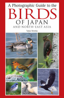 Photographic Guide to the Birds of Japan and North-east Asia (Paperback)