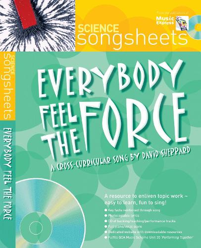 Everybody Feel the Force: A Cross-Curricular Song by David Sheppard - Songsheets
