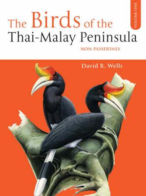 The Birds of the Thai-Malay Peninsula: v.1: Non-passerines (Hardback)