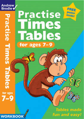 Practise Times Tables for Ages 7-9 - Practise Time Tables (Paperback)
