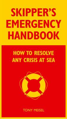 Skipper's Emergency Handbook: How to Resolve Any Crisis at Sea (Hardback)