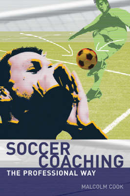 Soccer Coaching: The Professional Way (Paperback)