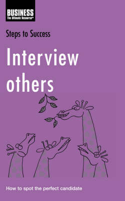 Interview Others: How to Spot the Perfect Candidate - Steps to Success (Paperback)