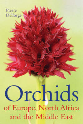 Orchids of Europe, North Africa and the Middle East (Hardback)