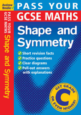 Pass Your GCSE Maths: Shape and Symnetry - Pass Your (Paperback)