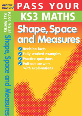 Pass Your KS3 Maths: Shape, Space and Measures - Pass Your KS3 Maths (Paperback)