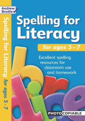 Spelling for Literacy: For Ages 5 - 7 - Spelling for Literacy (Paperback)