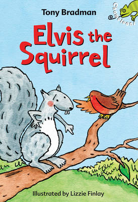 Elvis the Squirrel: A Bloomsbury Young Reader - Bloomsbury Young Readers (Paperback)