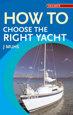 How to Choose the Right Yacht - Sailmate (Paperback)