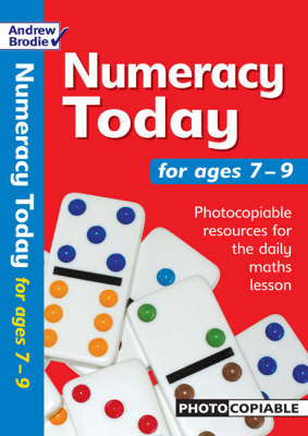 Numeracy Today for Ages 7-9: Photocopiable Resources for the Numeracy Hour - Numeracy Today (Paperback)