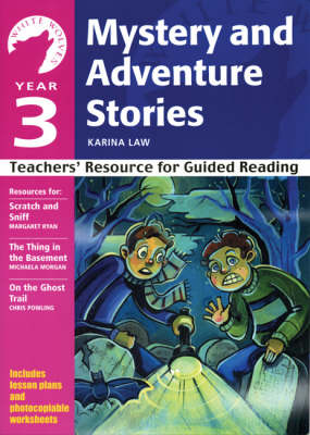 Year 3 Mystery and Adventure Stories: Teachers' Resource for Guided Reading - White Wolves: Adventure Stories (Paperback)