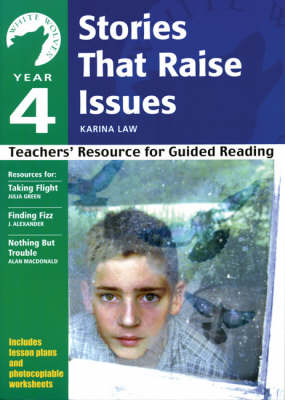 Yr 4 Stories That Raise Issues: Teachers' Resource for Guided Reading - White Wolves: Issues (Paperback)