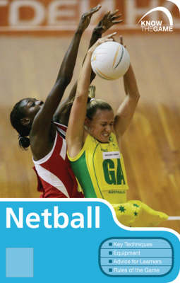 Netball - Know the Game (Paperback)