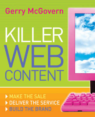 Killer Web Content: Make the Sale, Deliver the Service, Build the Brand (Paperback)