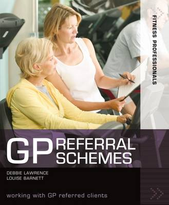 GP Referral Schemes: Working with GP Referred Clients - Fitness Professionals (Paperback)