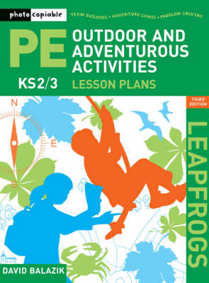 Leapfrogs Lesson Plans - Outdoor and Adventurous Activities: KS2/3: Key Stage 2 and 3 - Leapfrogs (Paperback)