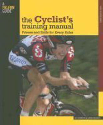 The Cyclist's Training Manual: Fitness and Skills for Every Rider (Paperback)