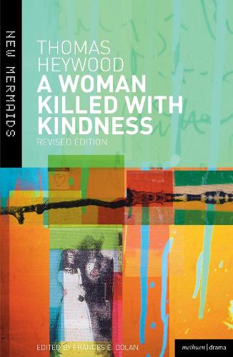 A Woman Killed With Kindness - New Mermaids (Paperback)